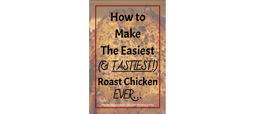 Easiest and tastiest roast chicken ever mommy standard time - How to make wood pellets wise investment ...