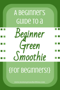 a beginners guide to a beginner green smoothie for beginners