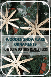 how long do wooden snowflake ornaments really take?