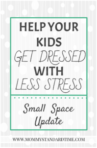 Help Your Kids Get Dressed with Less Stress - Small Space Update