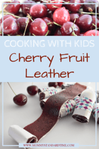 cooking with kids cherry fruit leather
