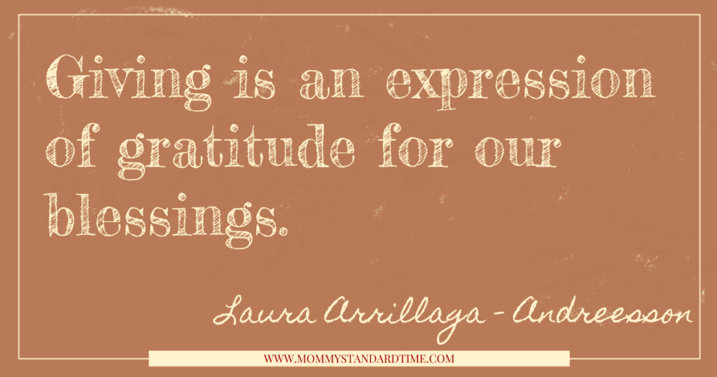 Wise Words. Giving is an expression of gratitude for our blessings. - Laura Arrillaga - Andreessen