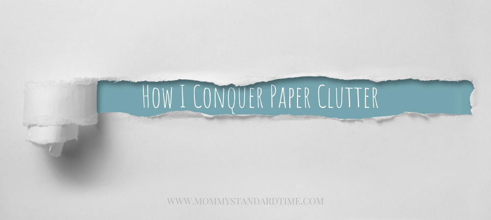 How I Conquer Paper Clutter – Part One