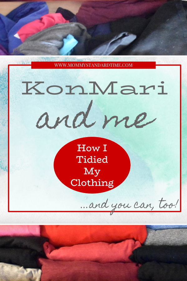 KonMari and Me - How I Tidied My Clothing (and you can too!) - Mommy Standard Time