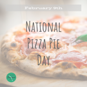 National Pizza Pie Day