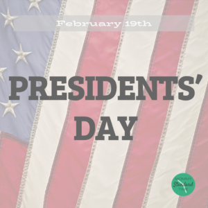 Presidents' Day - February 19th