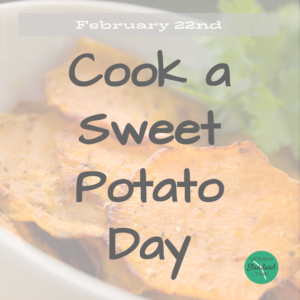 Cook a Sweet Potato Day - February 22nd - Mommy Standard Time Blog