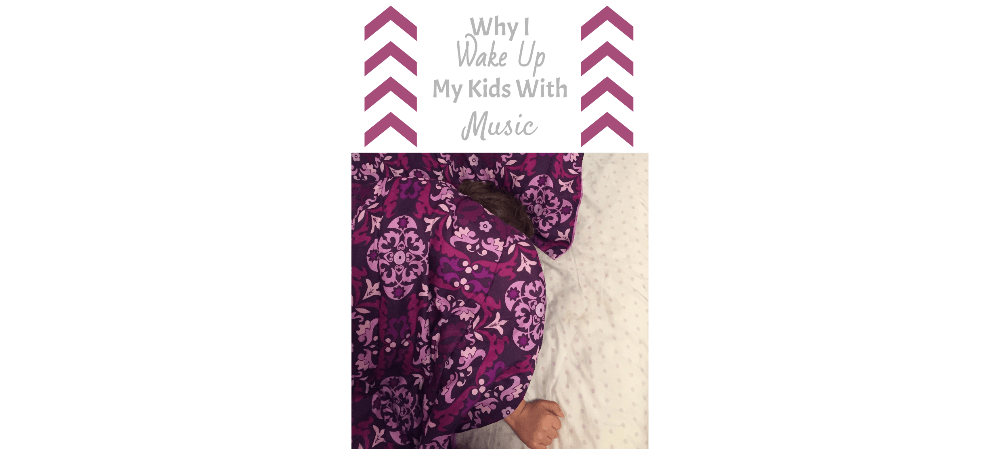 why i wake up my kids with music