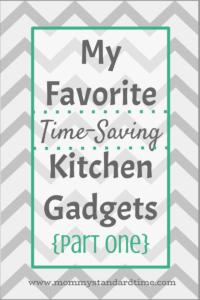 my favorite time saving kitchen gadgets part one