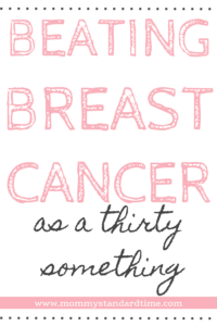 Beating Breast Cancer as a Thirty Something