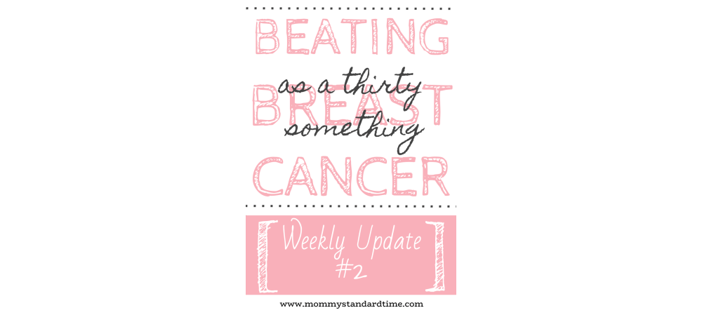 Beating Breast Cancer as a Thirty Something - Update 2