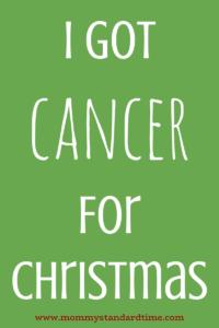 I Got Cancer for Christmas