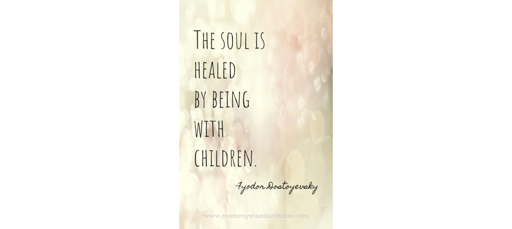 the soul is healed by being with children