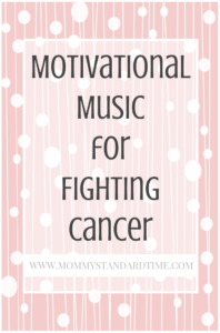 Motivational music for fighting cancer