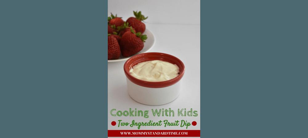 cooking with kids - two ingredient fruit dip