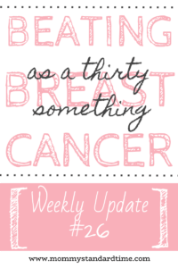beating breast cancer as a thirty something - update 26