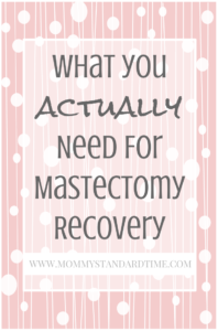what you actually need for mastectomy recovery