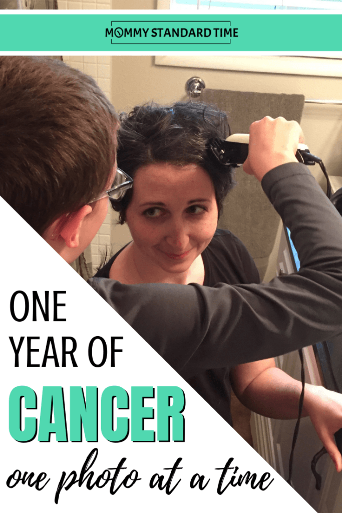 One Year of Cancer, One Photo at a Time - Mommy Standard Time