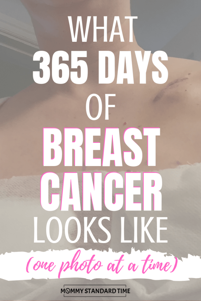 What 365 Days of Breast Cancer Looks Like, One Photo at a Time - Mommy Standard Time