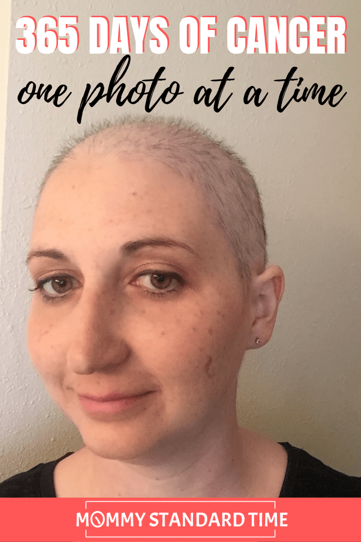365 Days of Cancer, One Photo at a Time - Mommy Standard Time