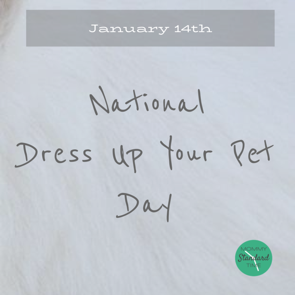 national dress up your pet day - Mommy Standard Time