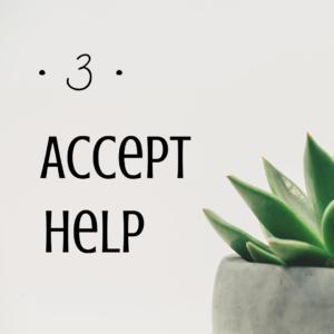 Perfectionist Procrastination Step Three - Accept Help