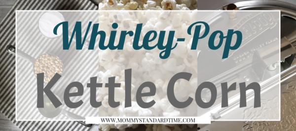 Whirley Pop Kettle Corn