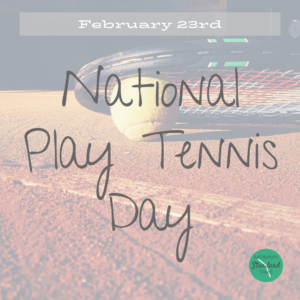 National Play Tennis Day - February 23rd - Mommy Standard Time Blog