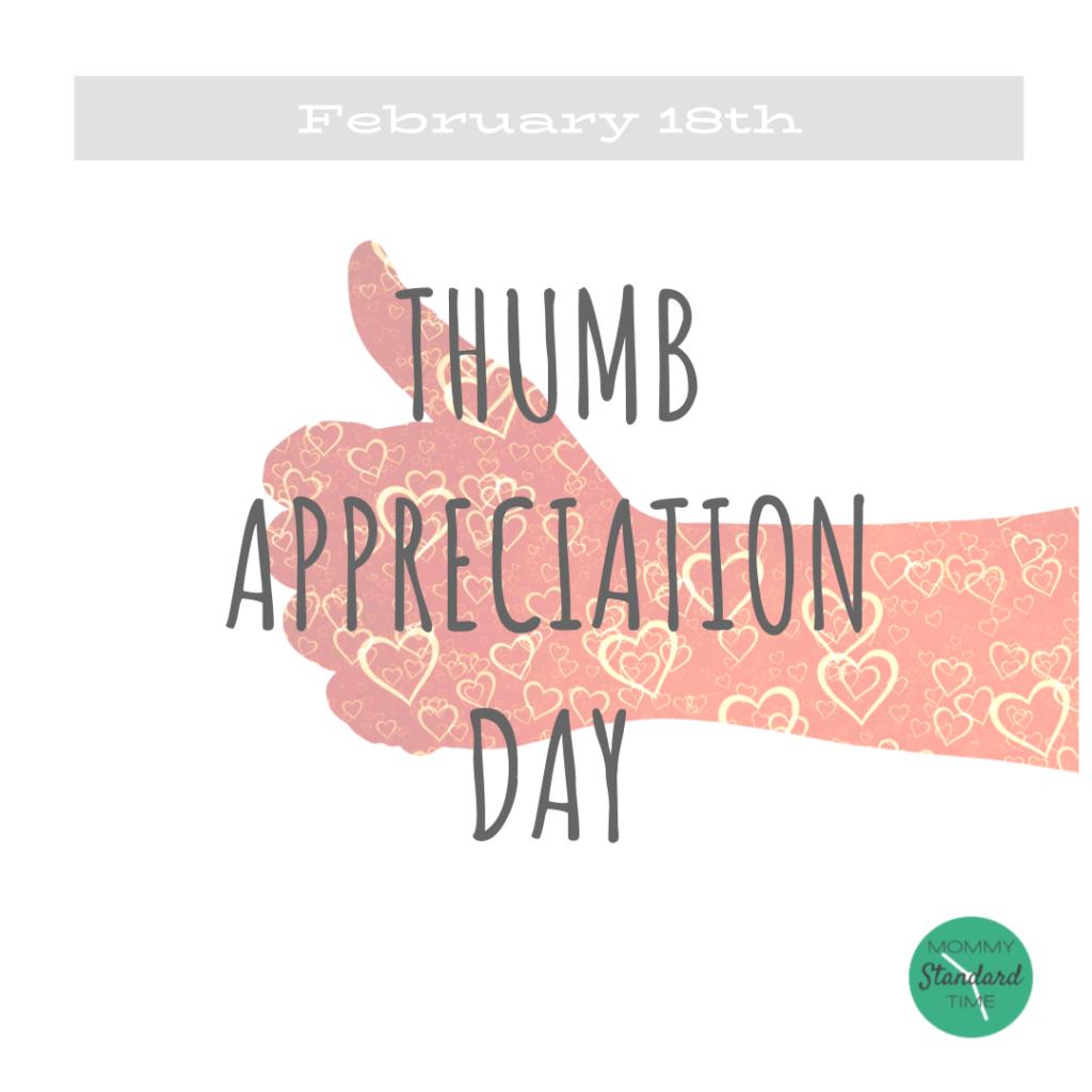 Thumb Appreciation Day