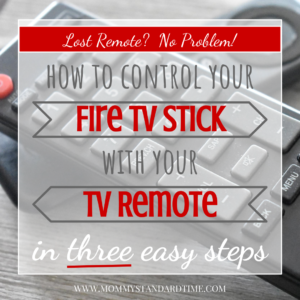 Control Your Fire TV Stick With Your TV Remote in Three Easy Steps - Mommy Standard Time Blog