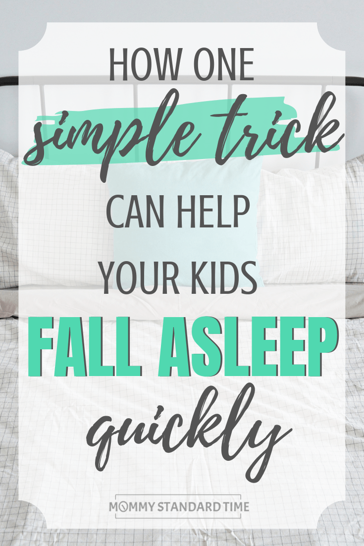 How one simple trick can help your kids fall asleep quickly - Mommy Standard Time