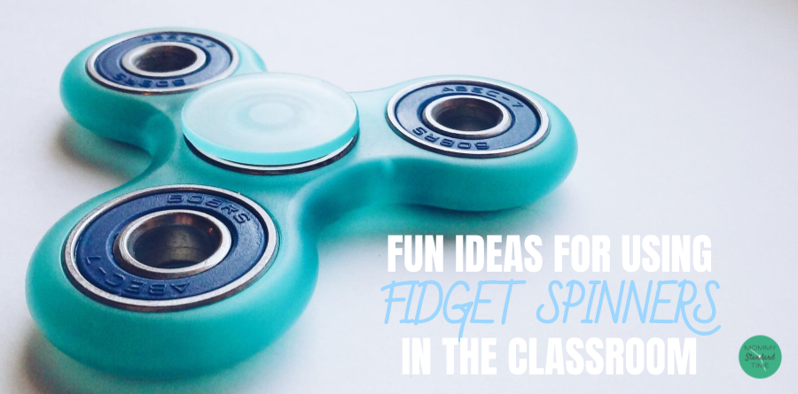 Fun Ideas for Using Fidget Spinners in the Classroom - Mommy Standard Time