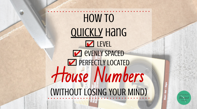 How to quickly hand level, evenly spaced, perfectly located house numbers without losing your mind. Mommy Standard Time Blog