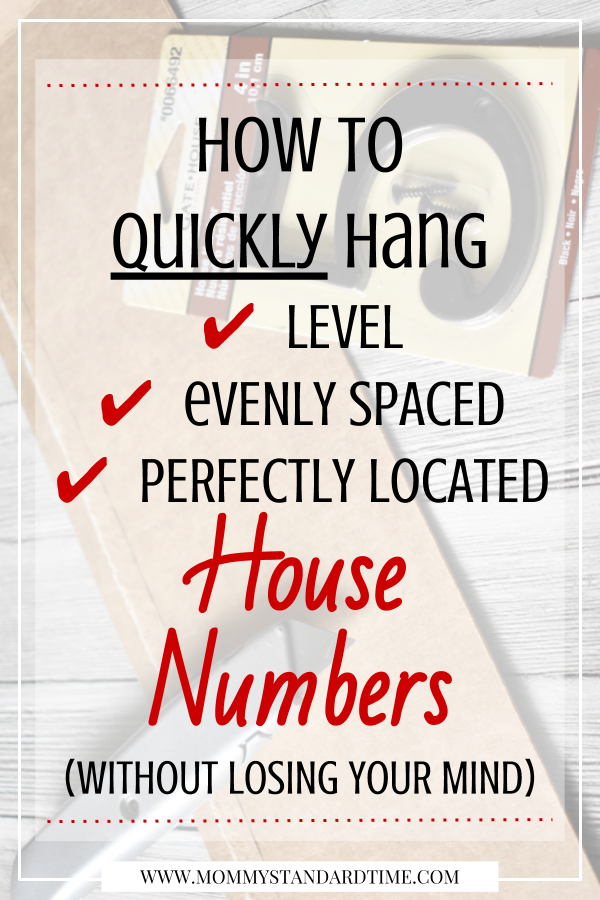 How to Quickly Hang House Numbers (without losing your mind) - Mommy Standard Time