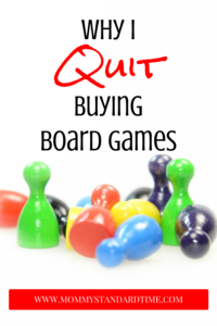 Why I Quit Buying Board Games - Mommy Standard Time