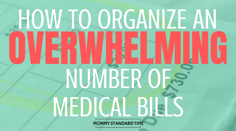 How to organize an overwhelming number of medical bills.  Mommy Standard Time