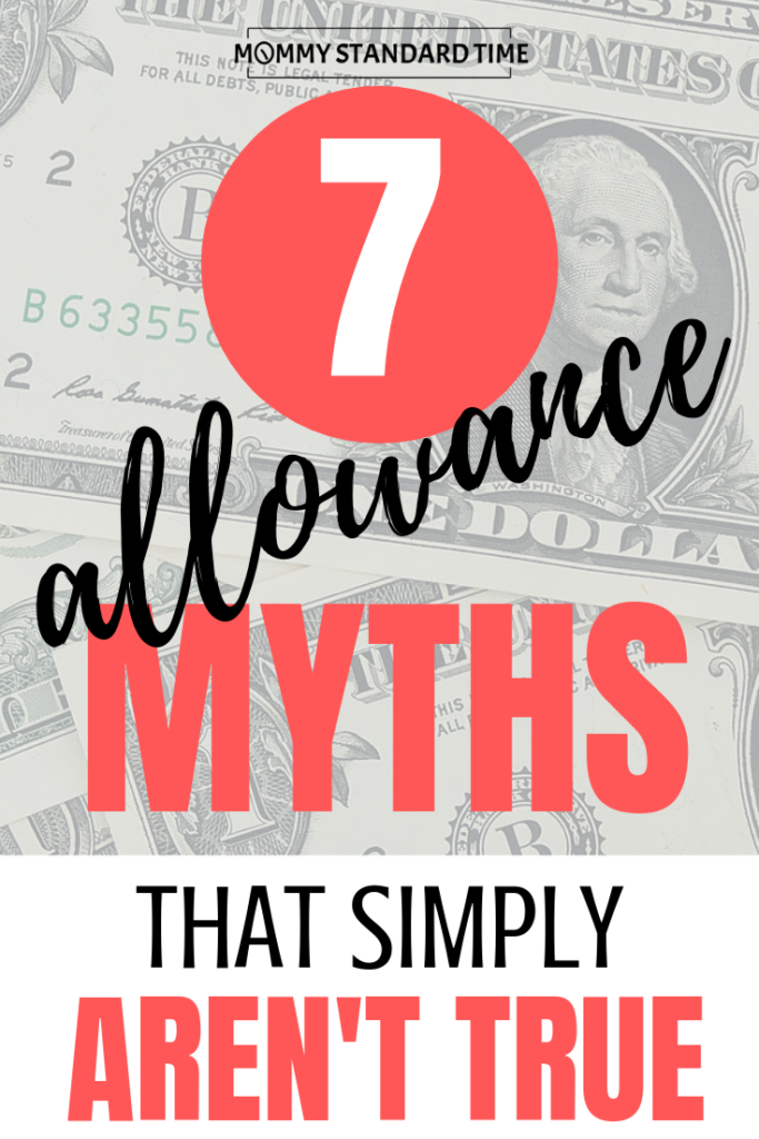 Seven myths about allowance that simply aren't true.  Mommy Standard Time