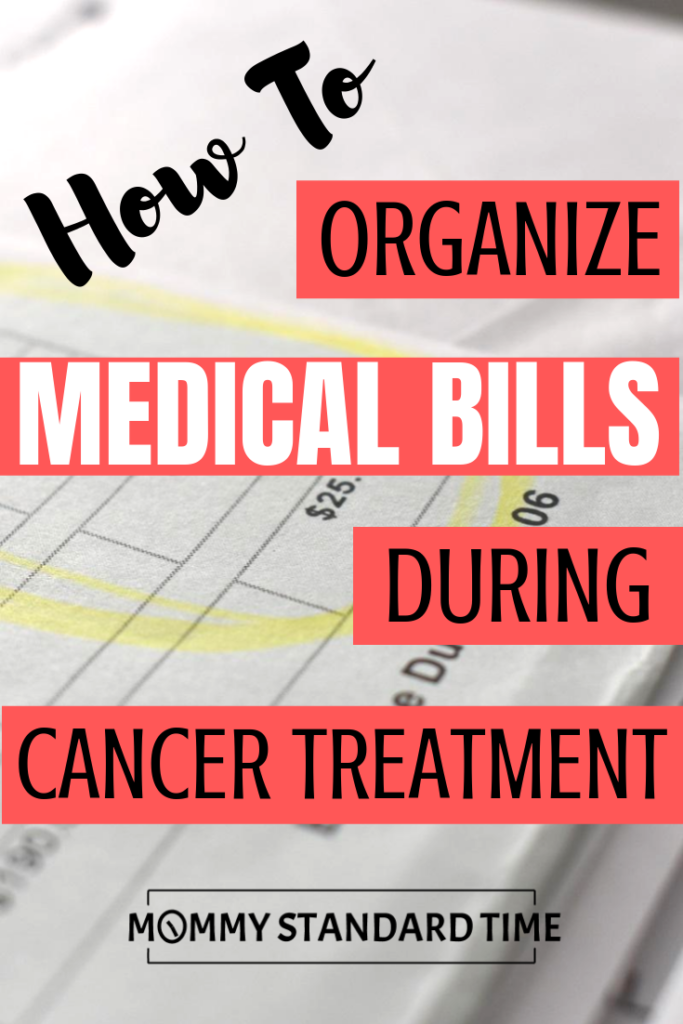 How to organize medical bills during cancer treatment.  Mommy Standard Time