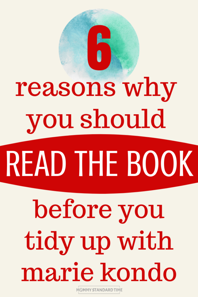6 reasons why you should read the book before you tidy up with Marie Kondo.  Mommy Standard Time