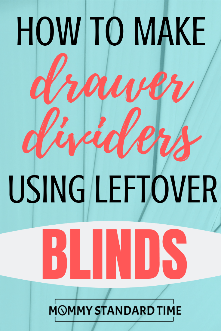 how to make drawer dividers using leftover blinds - Mommy Standard Time