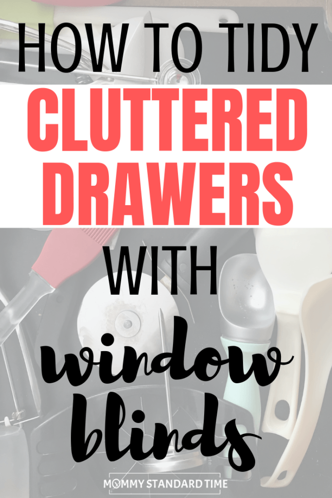 how to tidy cluttered drawers with window blinds.  Mommy Standard Time