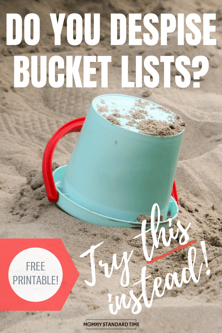 Do you despise bucket lists?  Try this instead! Free Printable - Mommy Standard Time