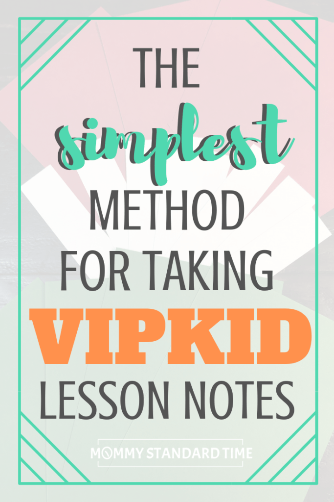 The simplest method for taking VIPKId lesson notes - Mommy Standard Time