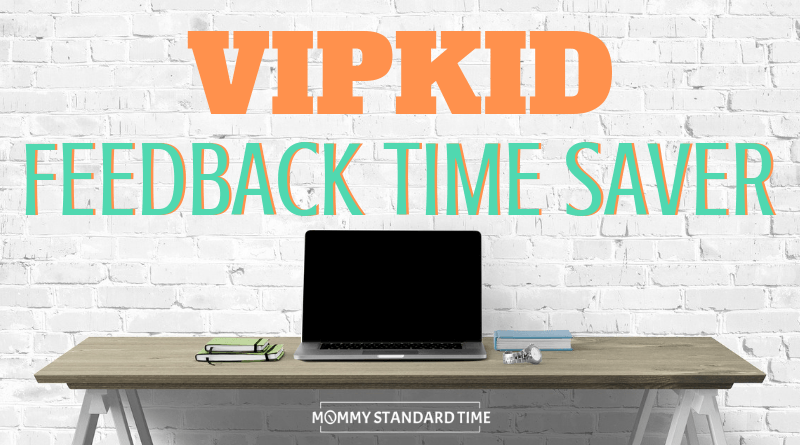 VIPKID feedback time saver - Mommy Standard Time