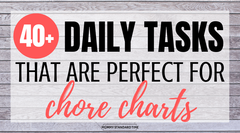 40+ Daily Tasks that are Perfect for Chore Charts - Mommy Standard Time