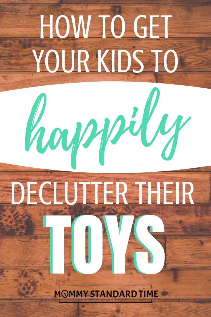 How to get your kids to happily declutter their toys - Mommy Standard Time