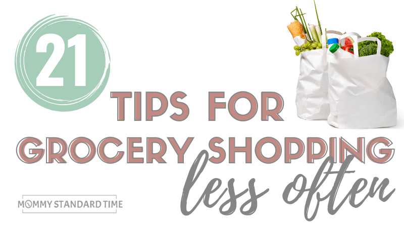 How to Grocery Shop Less Often